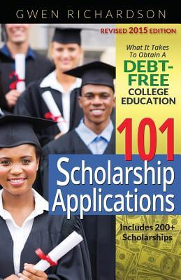 Click for more detail about 101 Scholarship Applications - 2015 What It Takes To Obtain A Debt-Free College Education by Gwen Richardson