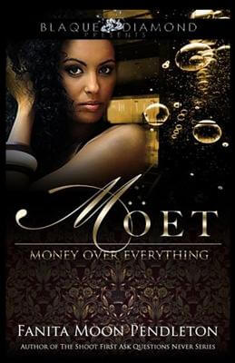 Book Cover MOET: Money Over Everything by Fanita Pendleton