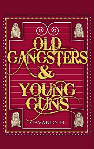 Book Cover Old Gangsters & Young Guns - The True Tales of Two Worlds by Cavario H.