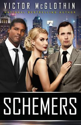 Click for more detail about Schemers: Blackmail Never Felt So Good by Victor McGlothin