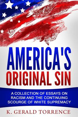 Click for more detail about America's Original Sin: A Collection of Essays on Racism and the Continuing Scourge of White Supremacy by Safiya Sinclair