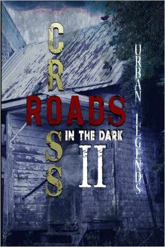 Click for more detail about Crossroads in the Dark 2: Urban Legends by Kevin Wimer, Samantha Alexandra, and others