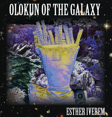 Click for more detail about Olokun of the Galaxy by Esther Iverem
