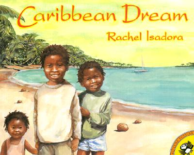 Click for more detail about Caribbean Dream by Rachel Isadora