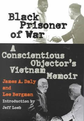 Click for a larger image of Black Prisoner of War: A Conscientious Objector's Vietnam Memoir