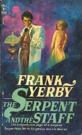 Click for more detail about The Serpent And The Staff by Frank Yerby