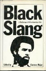Click for more detail about Black Slang: A Dictionary of Afro-American Talk by Clarence Major