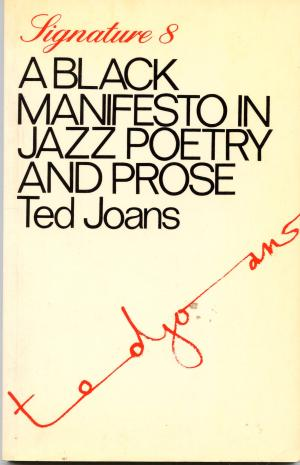 Click for more detail about A Black Manifesto in Jazz Poetry and Prose (Signature Series, 8) by Ted Joans