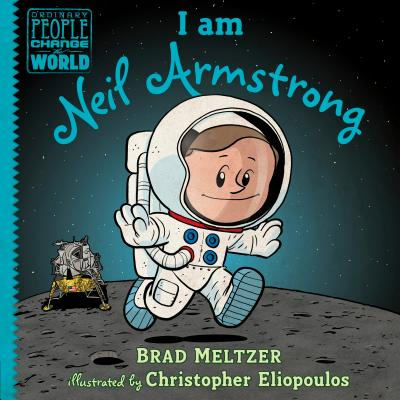 Click for more detail about I Am Neil Armstrong by Brad Meltzer