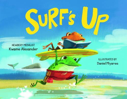 Click for more detail about Surf's Up by Kwame Alexander