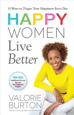 Click for more detail about Happy Women Live Better by Valorie Burton
