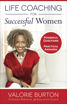 Click for more detail about Life Coaching for Successful Women: Powerful Questions, Practical Answers by Valorie Burton
