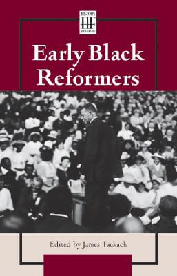 Click for more detail about History Firsthand - Early Black Reformers (History Firsthand Series) by James Tackach
