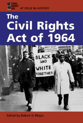 Click for a larger image of The Civil Rights Act of 1964 (At Issue in History)