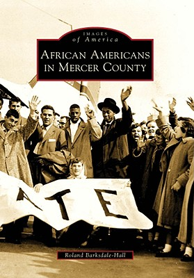 Click for more detail about African Americans in Mercer County (Images of America) by Roland C. Barksdale-Hall