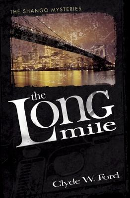 Click for more detail about The Long Mile: The Shango Mysteries by Clyde W. Ford