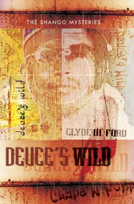 Click for more detail about Deuce's Wild: The Shango Mysteries by Clyde W. Ford