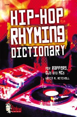 Click for more detail about Hip-Hop Rhyming Dictionary by Kevin Mitchell