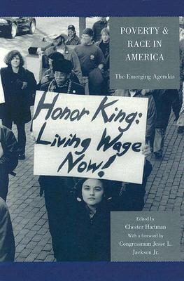 Click for more detail about Poverty & Race In America: The Emerging Agendas by Chester Hartman