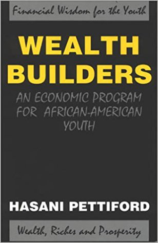 Click for more detail about Wealth Builders: An Economic Program for African-American Youth by Hasani Pettiford