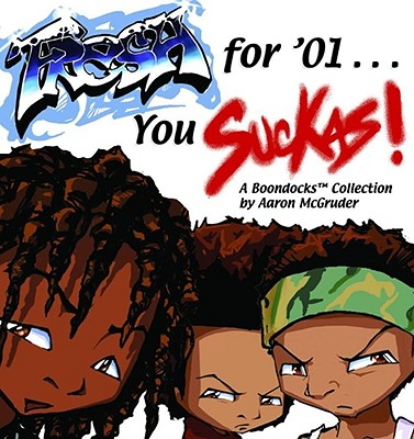 Click for a larger image of Fresh For '01… You Suckas: A Boondocks Collection
