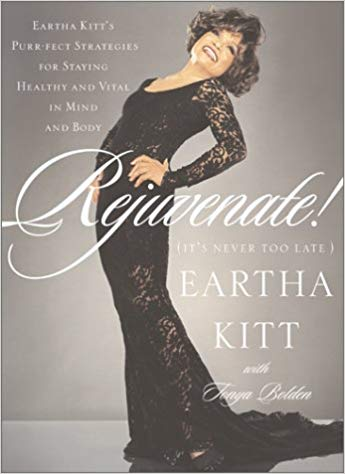 Click for more detail about Rejuvenate!: (It's Never Too Late) by Eartha Kitt and Tonya Bolden