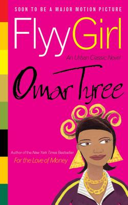 Click for more detail about Flyy Girl by Omar Tyree