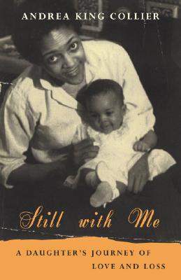 Click for a larger image of Still with Me: A Daughter's Journey of Love and Loss