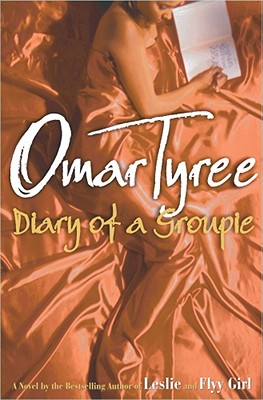 Click for more detail about Diary of a Groupie: A Novel by Omar Tyree