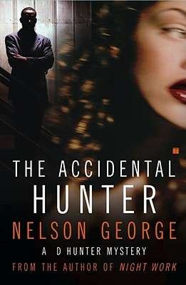 Click for more detail about The Accidental Hunter: A D Hunter Mystery by Nelson George