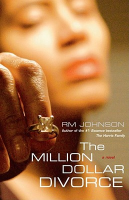 Click for more detail about The Million Dollar Divorce: A Novel by R.M. Johnson