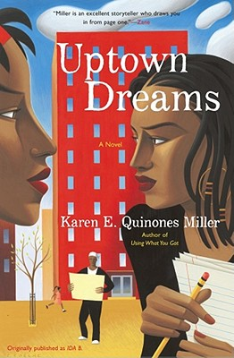 Click for more detail about Uptown Dreams: A Novel by Karen E. Quinones Miller