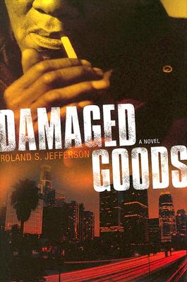 Book Cover Damaged Goods: A Novel by Roland S. Jefferson
