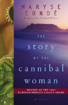 Click for more detail about The Story of the Cannibal Woman: A Novel by Maryse Conde