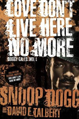 Click for more detail about Love Don't Live Here No More by Snoop Dogg
