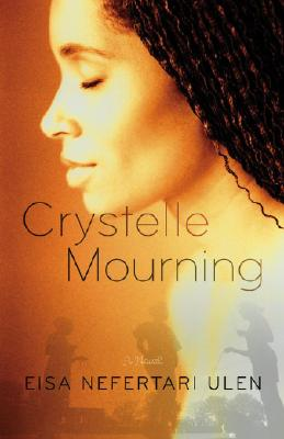 Click for a larger image of Crystelle Mourning: A Novel