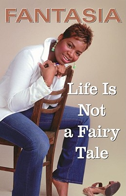 Click for more detail about Life Is Not a Fairy Tale by Fantasia