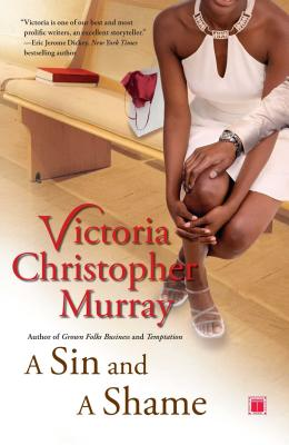 Click for more detail about A Sin and a Shame: A Novel by Victoria Christopher Murray