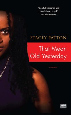 Click for more detail about That Mean Old Yesterday: A Memoir by Stacey Patton