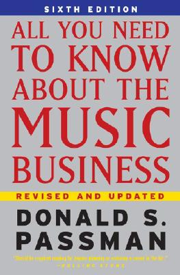 Click for a larger image of All You Need to Know About the Music Business  6th Edition