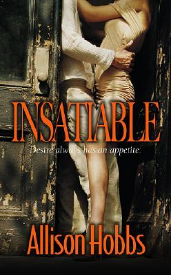 Click for more detail about Insatiable by Allison Hobbs