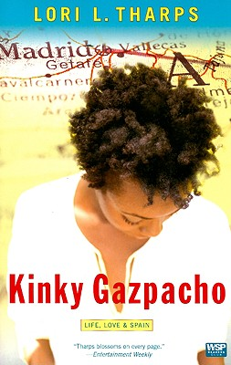 Click for more detail about Kinky Gazpacho: Life, Love & Spain (Wsp Readers Club) by Lori Tharps