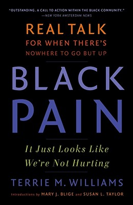Click for more detail about Black Pain: It Just Looks Like We're Not Hurting by Terrie Williams