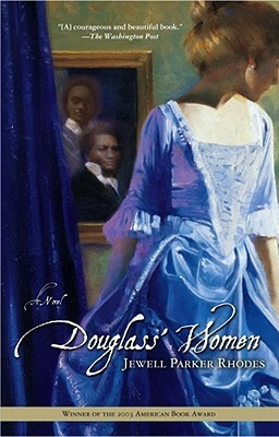 Click for more detail about Douglass' Women: A Novel by Jewell Parker Rhodes