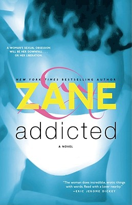 Book cover of Addicted: A Novel by Zane