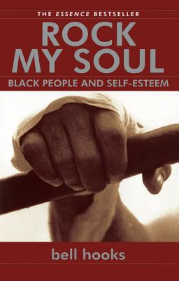 Click for more detail about Rock My Soul: Black People and Self-Esteem by bell hooks
