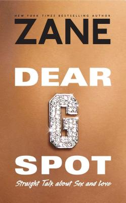 Book cover of Dear G-Spot: Straight Talk About Sex and Love by Zane