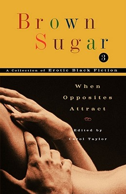 Click for more detail about Brown Sugar 3: When Opposites Attract by Carol Taylor