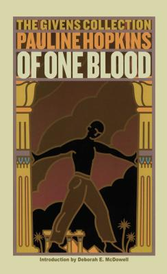 Book Cover Of One Blood: Or, the Hidden Self: The Givens Collection by Pauline Hopkins