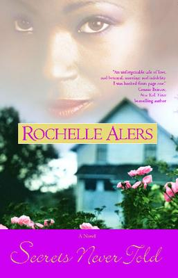 Click for more detail about Secrets Never Told by Rochelle Alers